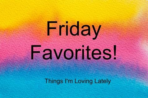 Friday Favorites! .jpg